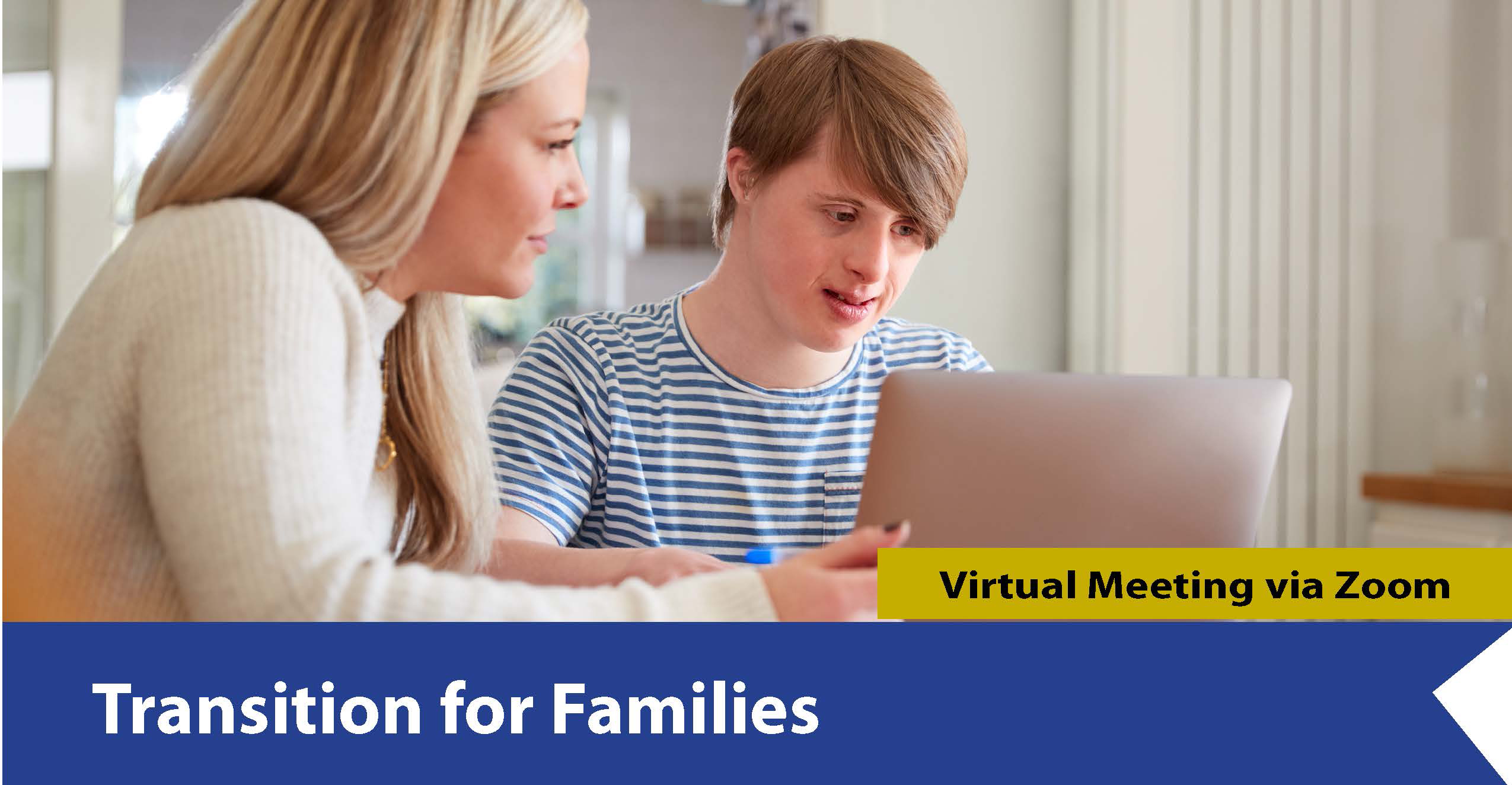 Photo of a parent and child at a computer with the title Transition for Families underneath.