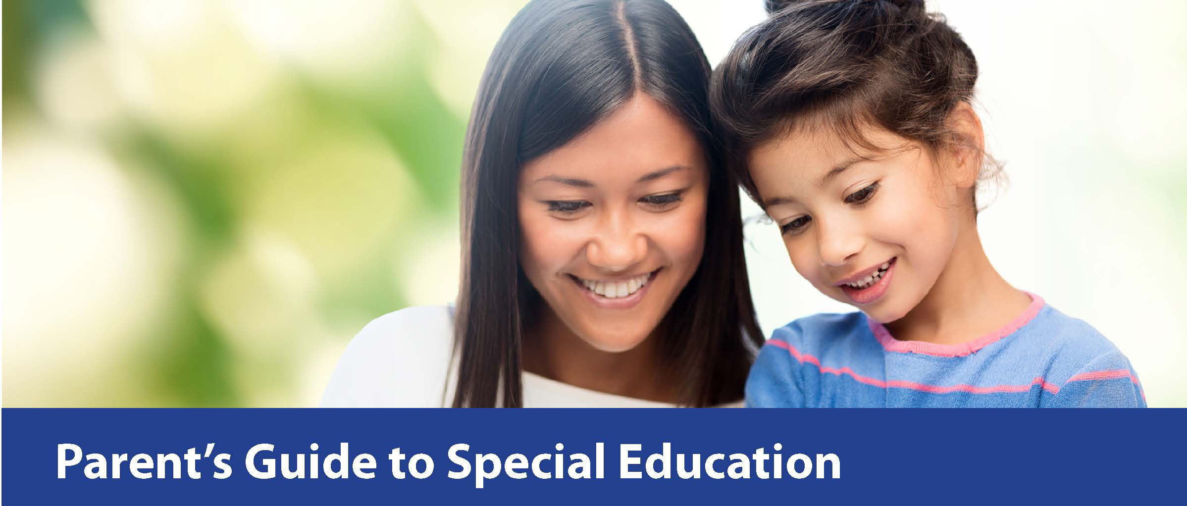 picture of a mother and child looking down at a book and smiling with the words Parent's Guide to Special Education underneath.