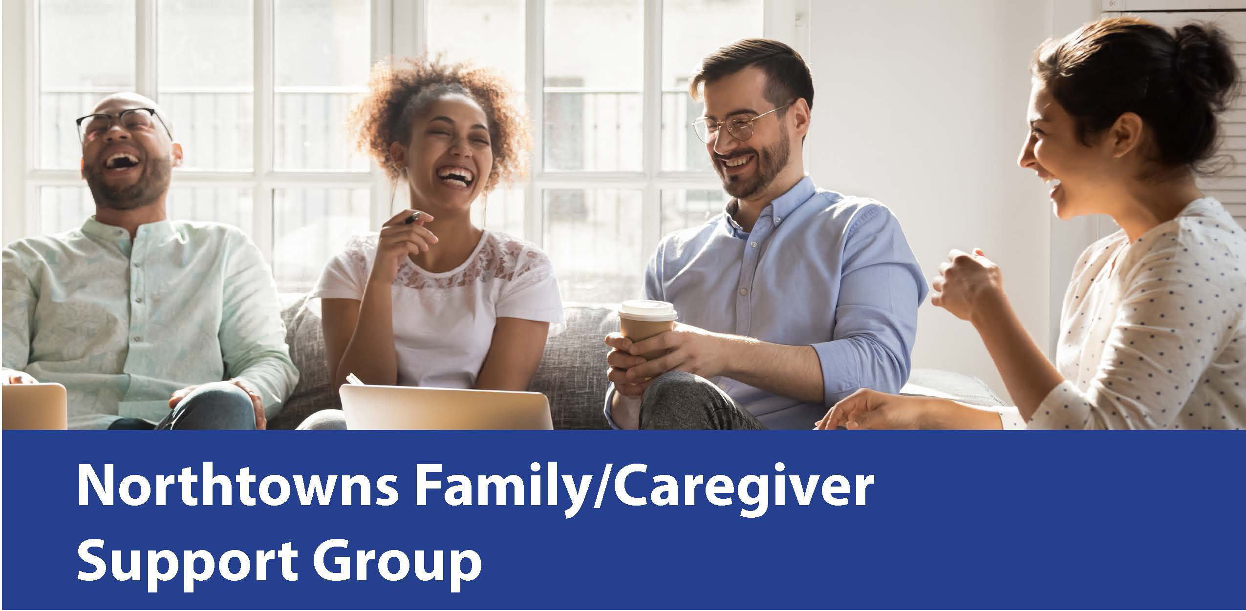 Photo of four people talking and laughing with the words Northtowns Family/Caregiver Support Group underneath