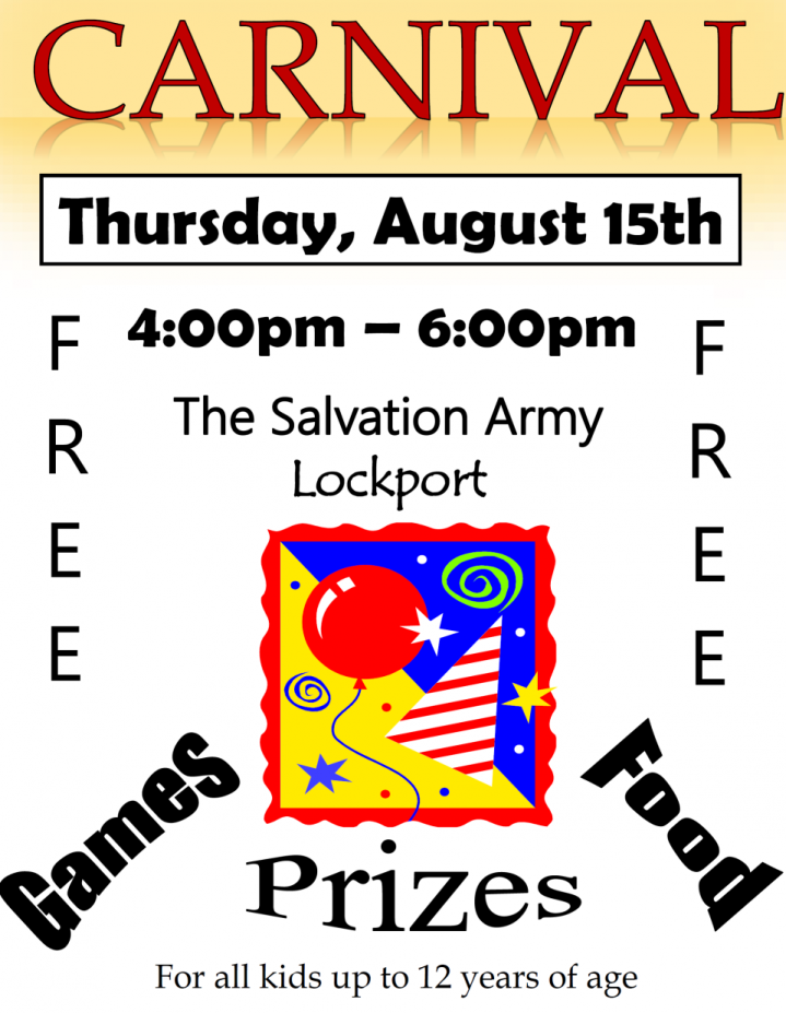 Carnival, Thursday August 15, 4 pm to 6 pm, the salvation army lockport, ny 0 FREE - food, games and prizes for all kids up to 12 years of age
